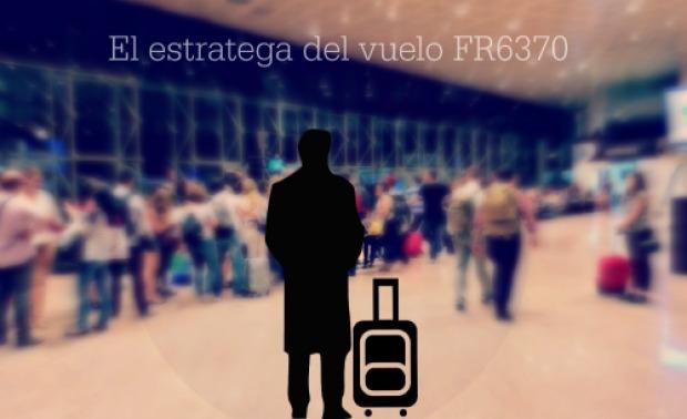 el estratega del vuelo FR6370